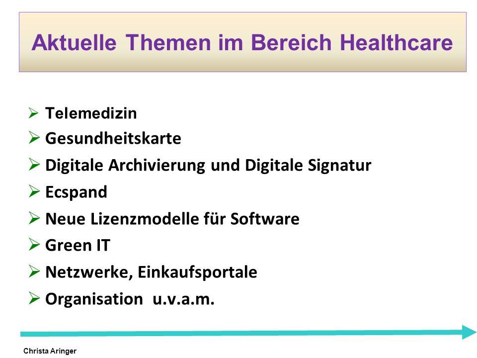 Christa Aringer Aktuelle Themen im Bereich Healthcare Telemedizin Gesundheitskarte Digitale Archivierung und Digitale Signatur Ecspand Neue Lizenzmode