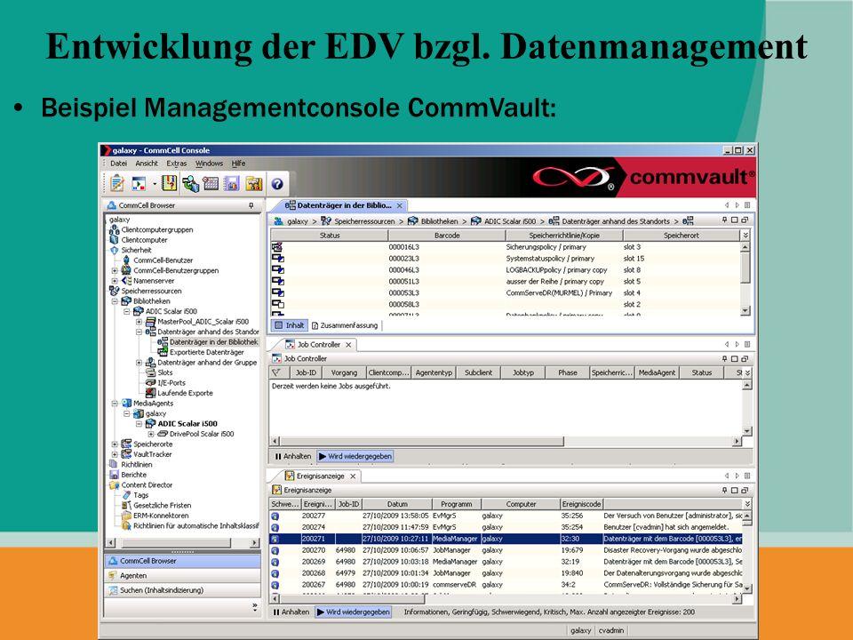 Beispiel Managementconsole CommVault: Entwicklung der EDV bzgl. Datenmanagement