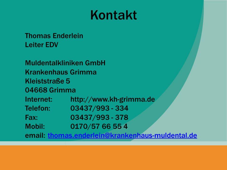 Thomas Enderlein Leiter EDV Muldentalkliniken GmbH Krankenhaus Grimma Kleiststraße 5 04668 Grimma Internet:http://www.kh-grimma.de Telefon:03437/993 -