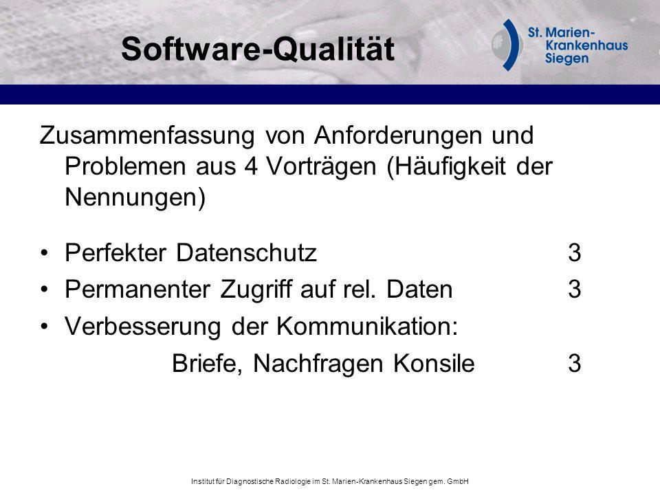 Institut für Diagnostische Radiologie im St. Marien-Krankenhaus Siegen gem. GmbH Software-Qualität Zusammenfassung von Anforderungen und Problemen aus