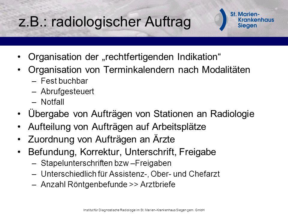 Institut für Diagnostische Radiologie im St. Marien-Krankenhaus Siegen gem. GmbH z.B.: radiologischer Auftrag Organisation der rechtfertigenden Indika