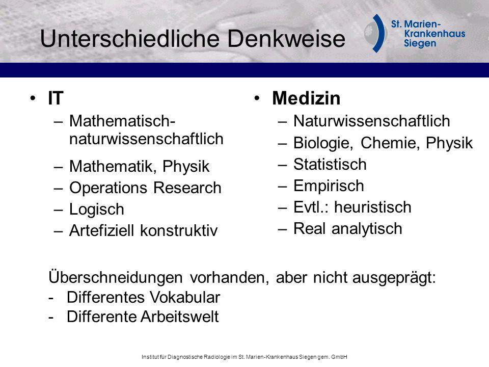 Institut für Diagnostische Radiologie im St. Marien-Krankenhaus Siegen gem. GmbH Unterschiedliche Denkweise IT –Mathematisch- naturwissenschaftlich –M
