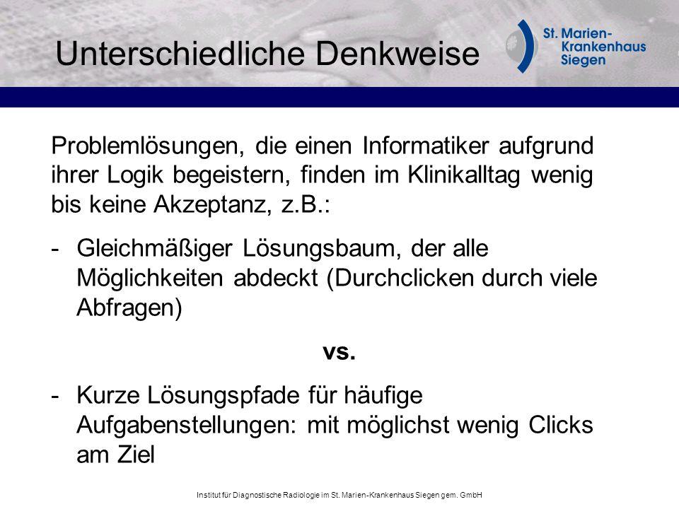 Institut für Diagnostische Radiologie im St. Marien-Krankenhaus Siegen gem. GmbH Unterschiedliche Denkweise Problemlösungen, die einen Informatiker au