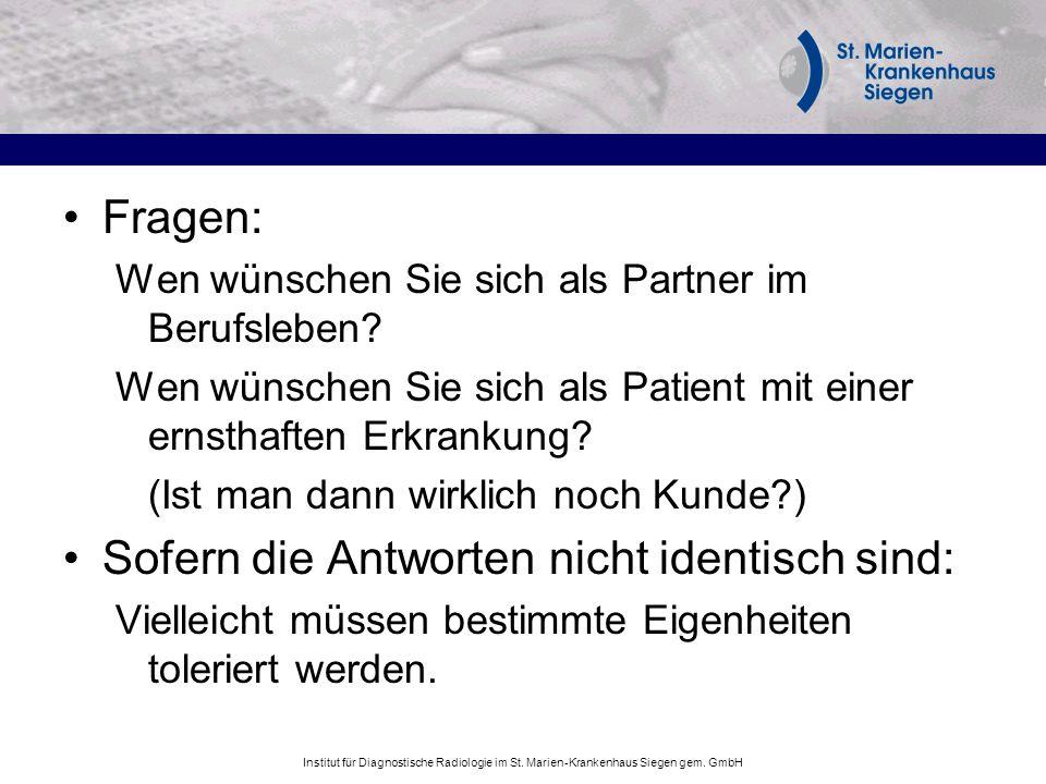 Institut für Diagnostische Radiologie im St. Marien-Krankenhaus Siegen gem. GmbH Fragen: Wen wünschen Sie sich als Partner im Berufsleben? Wen wünsche