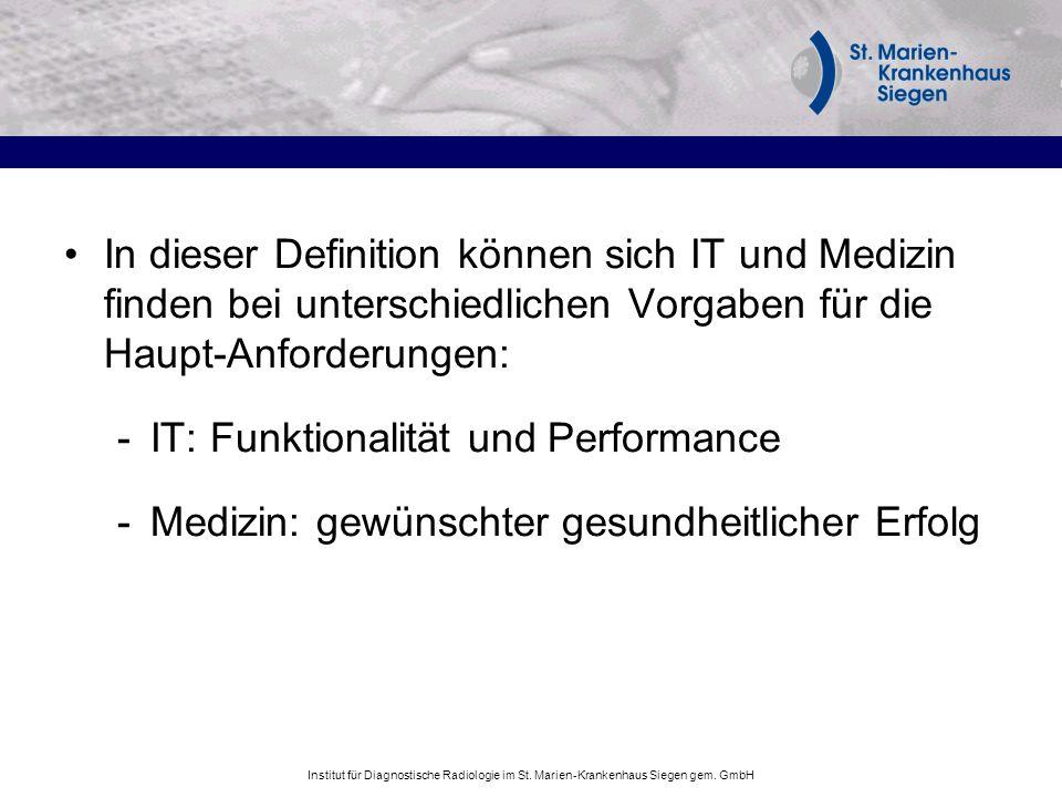 Institut für Diagnostische Radiologie im St. Marien-Krankenhaus Siegen gem. GmbH In dieser Definition können sich IT und Medizin finden bei unterschie