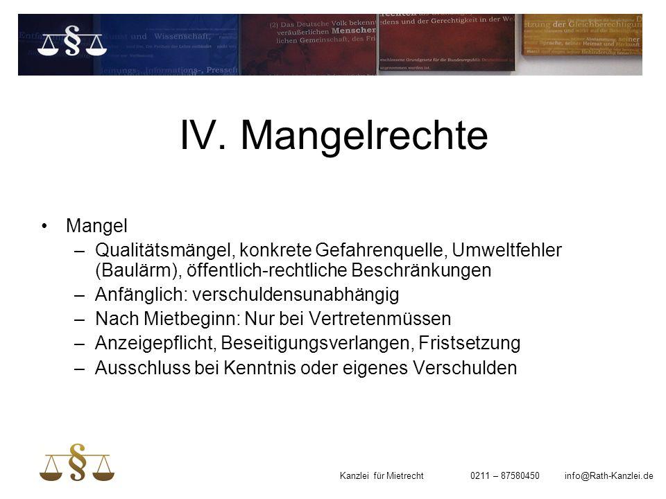 IV. Mangelrechte Mangel –Qualitätsmängel, konkrete Gefahrenquelle, Umweltfehler (Baulärm), öffentlich-rechtliche Beschränkungen –Anfänglich: verschuld