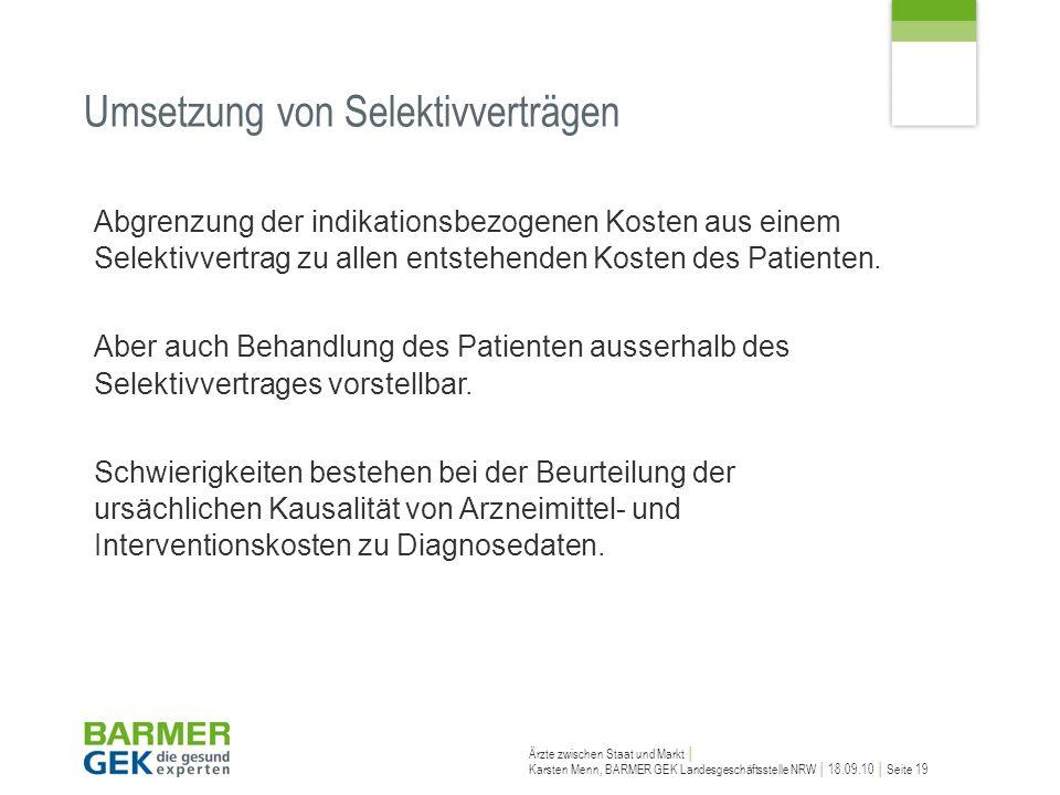 Ärzte zwischen Staat und Markt Karsten Menn, BARMER GEK Landesgeschäftsstelle NRW 18.09.10 Seite 19 Abgrenzung der indikationsbezogenen Kosten aus ein