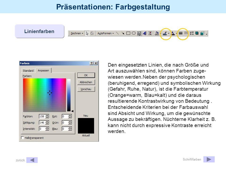 Präsentationen: Farbgestaltung Linienfarben Den eingesetzten Linien, die nach Größe und Art auszuwählen sind, können Farben zuge- wiesen werden.Neben