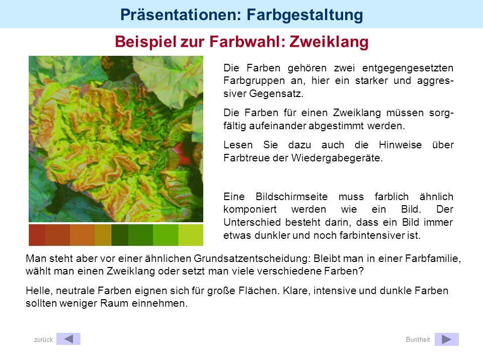 Präsentationen: Farbgestaltung Beispiel zur Farbwahl: Zweiklang Man steht aber vor einer ähnlichen Grundsatzentscheidung: Bleibt man in einer Farbfami