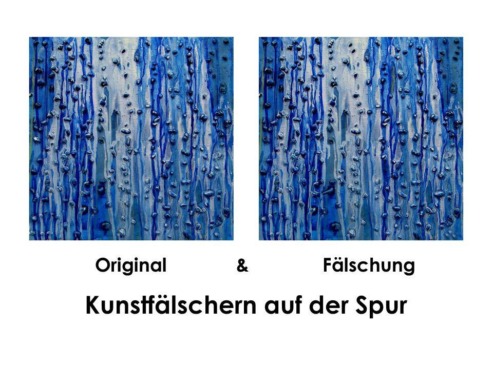 Zwei gleiche Bilder? Original& Fälschung Kunstfälschern auf der Spur