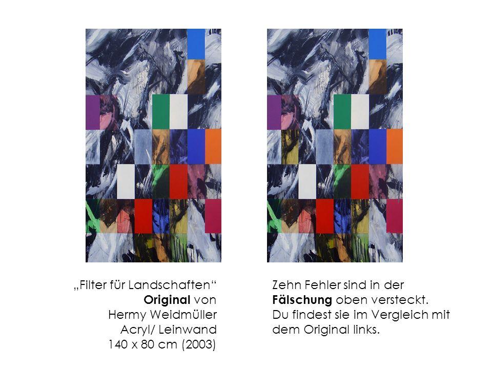 Filter für Landschaften Original von Hermy Weidmüller Acryl/ Leinwand 140 x 80 cm (2003) Zehn Fehler sind in der Fälschung oben versteckt.