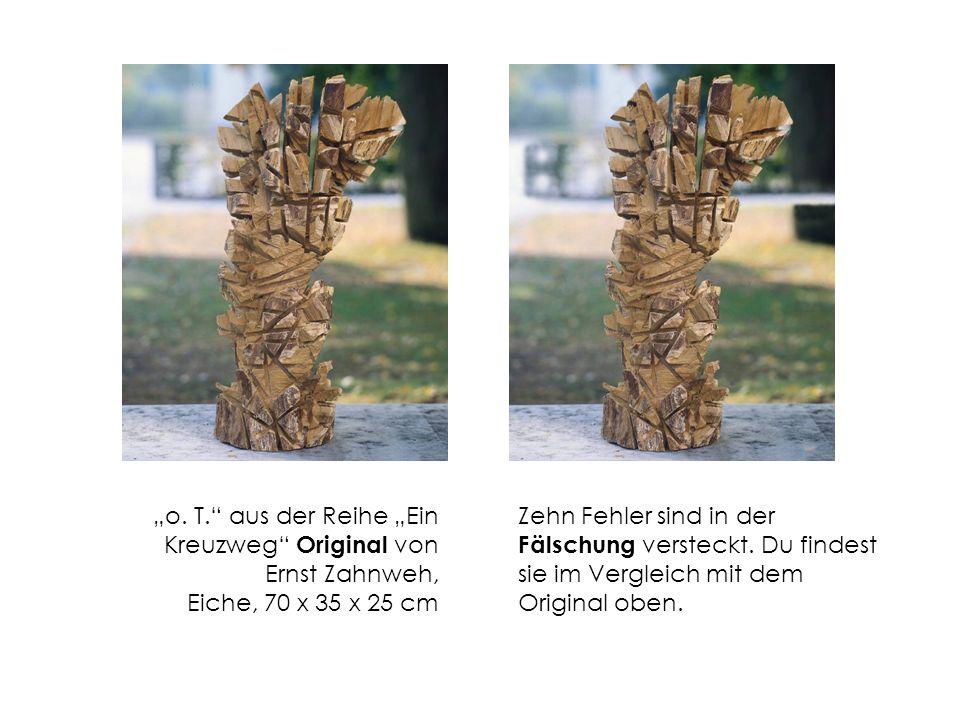 o. T. aus der Reihe Ein Kreuzweg Original von Ernst Zahnweh, Eiche, 70 x 35 x 25 cm Zehn Fehler sind in der Fälschung versteckt. Du findest sie im Ver
