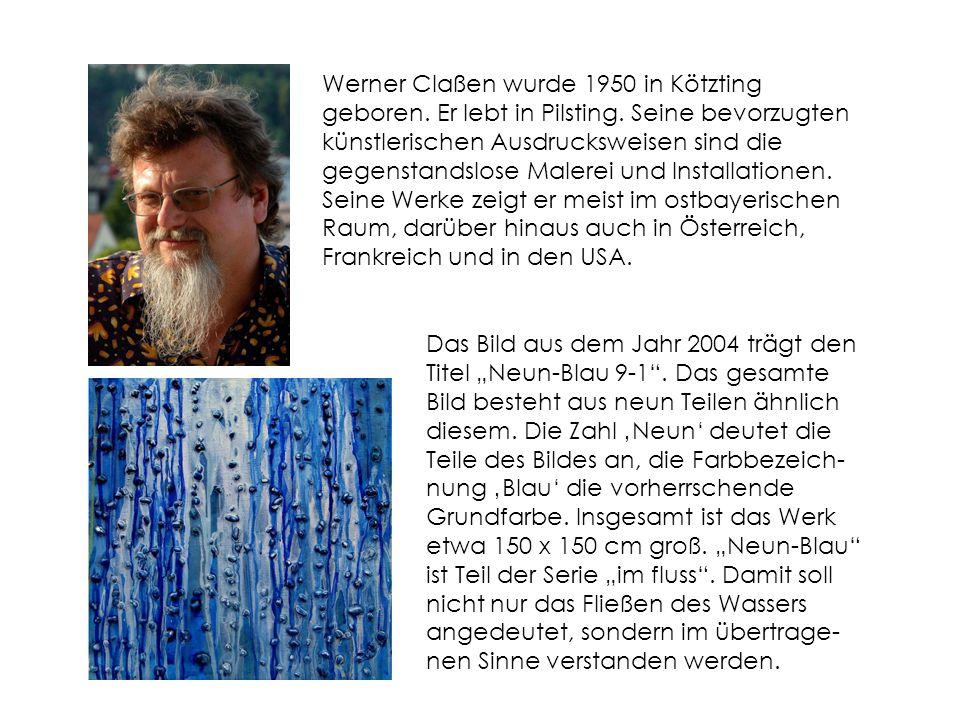 Werner Claßen wurde 1950 in Kötzting geboren.Er lebt in Pilsting.