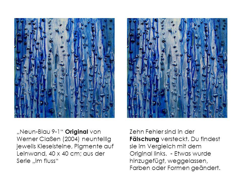 Neun-Blau 9-1 Original von Werner Claßen (2004) neunteilig jeweils Kieselsteine, Pigmente auf Leinwand, 40 x 40 cm; aus der Serie im fluss Zehn Fehler sind in der Fälschung versteckt.