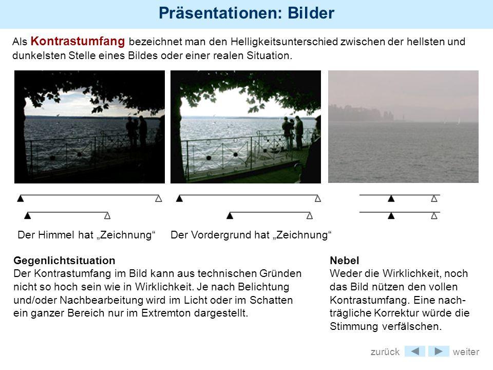 Präsentationen: Bilder Ausgangsbild Ergebnis volles Schwarz reines Weiß Die Kanten der Felder zeigen den möglichen Helligkeitsbereich, die Schieberegler den verwendeten Bereich Der graue Pfeil markiert, wo das mittlere Grau gezeigt werden soll.