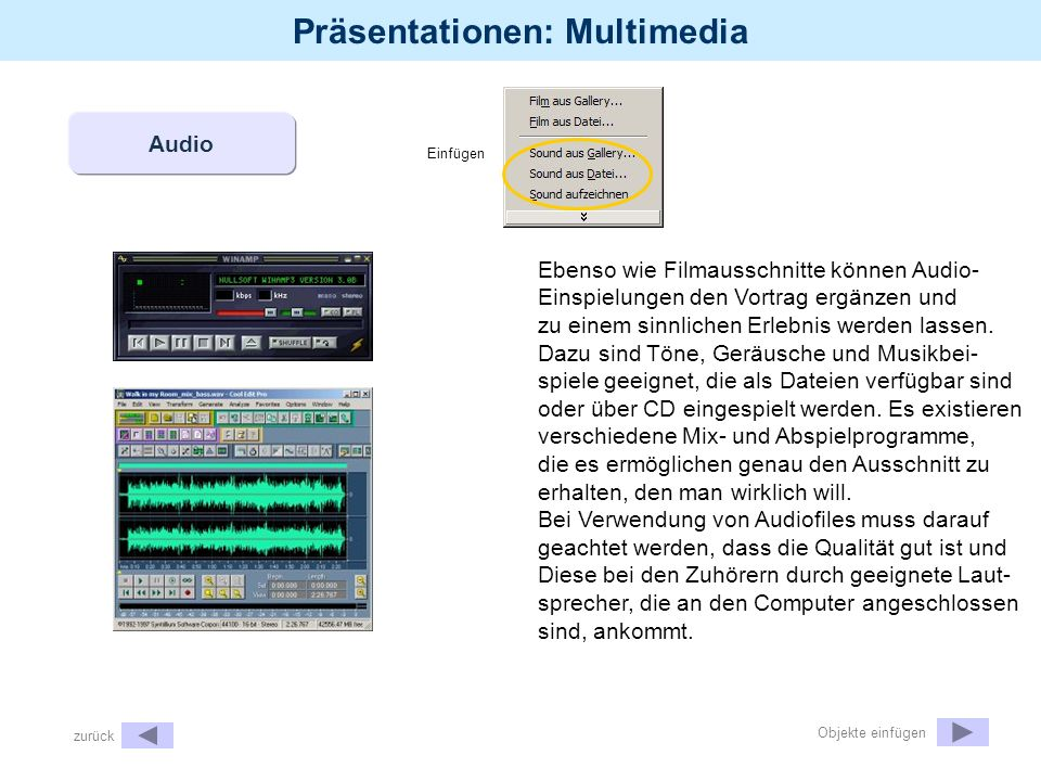 Präsentationen: Multimedia Einfügen Video Der große Vorteil einer Computerpräsentation ist der Einsatz verschiedener Medien, ohne dass dazu besondere Umbauten nötig sind.
