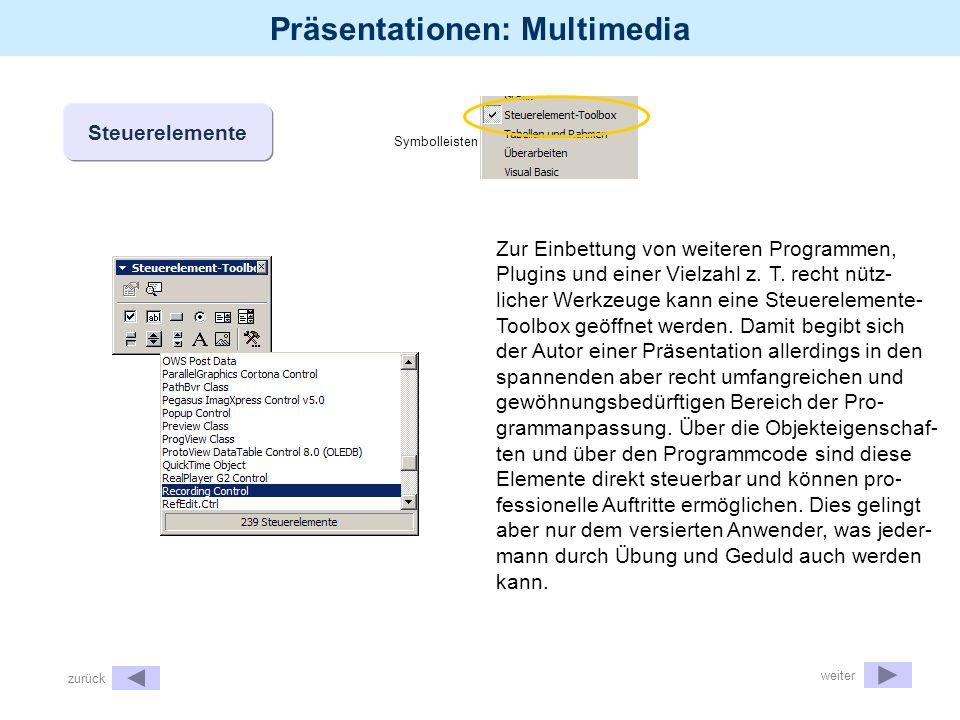 Präsentationen: Multimedia Einfügen Objekte (OLE) Durch Object Linking and Embedding können andere Programme und deren Dateien direkt auf eine PowerPoint-Folie übernommen werden.