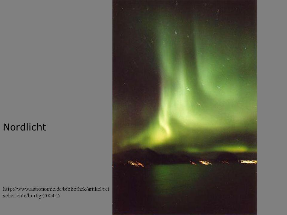 http://www.astronomie.de/bibliothek/artikel/rei seberichte/hurtig-2004-2/ Nordlicht