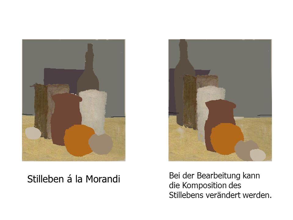 Stilleben á la Morandi Bei der Bearbeitung kann die Komposition des Stillebens verändert werden.
