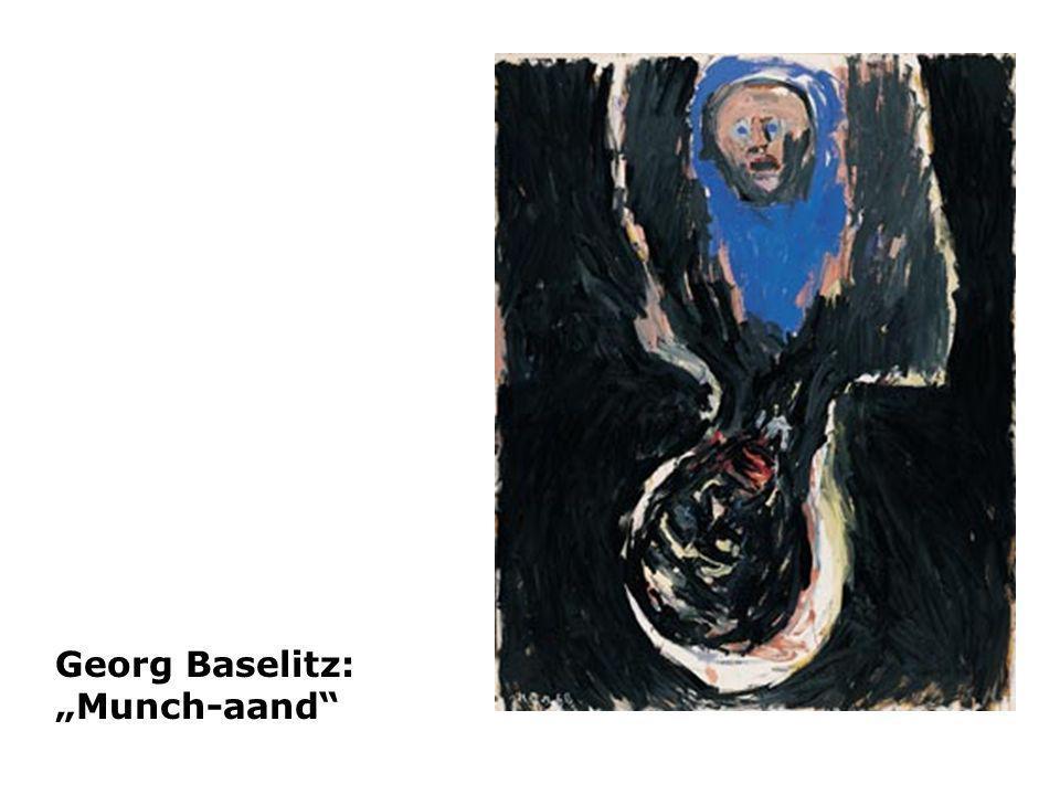 Georg Baselitz: Munch-aand