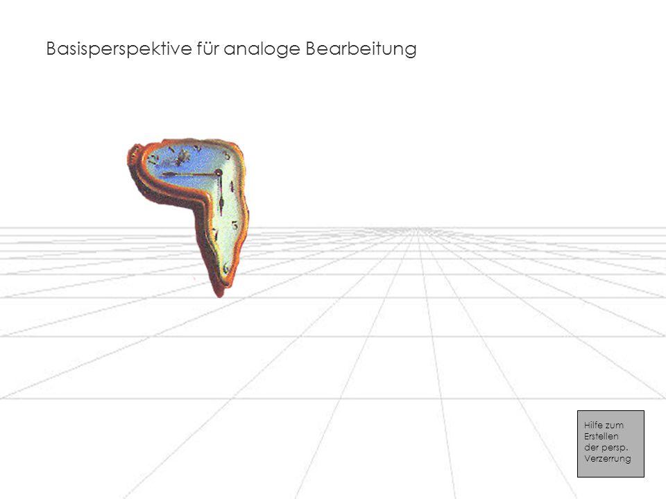 Basisperspektive für analoge Bearbeitung Hilfe zum Erstellen der persp. Verzerrung