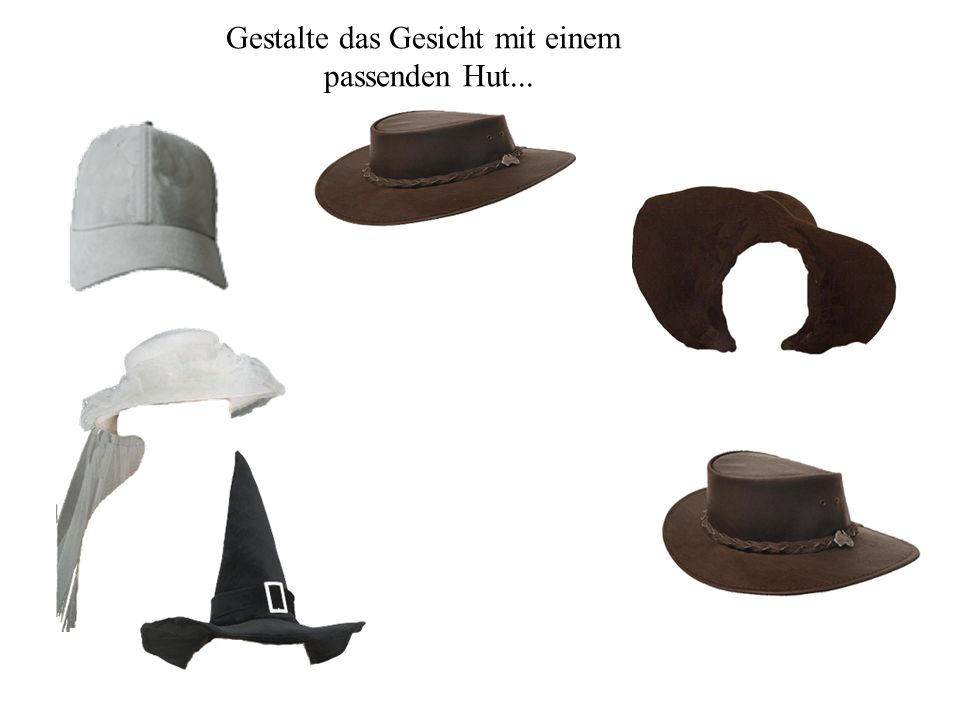 Gestalte das Gesicht mit einem passenden Hut...