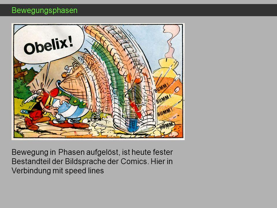 Bewegungsphasen Bewegung in Phasen aufgelöst, ist heute fester Bestandteil der Bildsprache der Comics. Hier in Verbindung mit speed lines