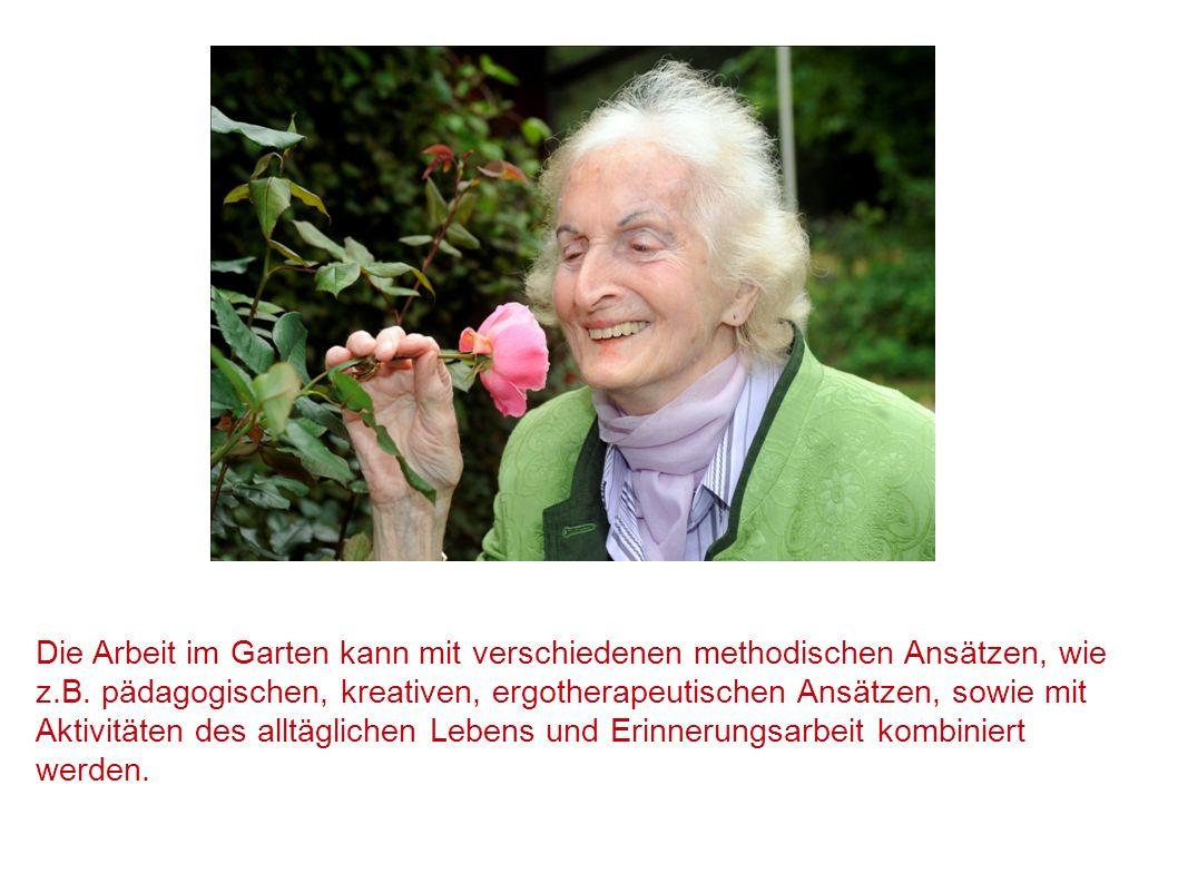 Die Arbeit im Garten kann mit verschiedenen methodischen Ansätzen, wie z.B. pädagogischen, kreativen, ergotherapeutischen Ansätzen, sowie mit Aktivitä