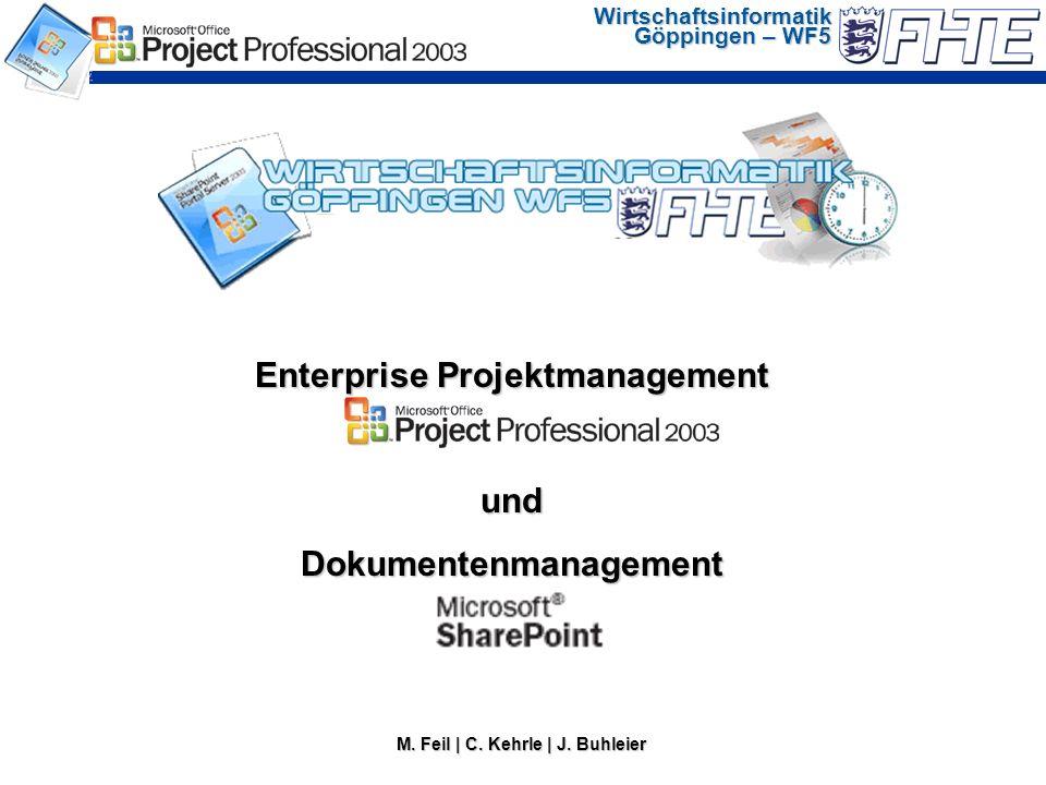 Wirtschaftsinformatik Göppingen – WF5 Agenda: Nutzen einer EPM Plattform für das Projektmanagement Nutzen einer EPM Plattform für das Projektmanagement Einführung in den Projectserver und Microsoft SharePoint Einführung in den Projectserver und Microsoft SharePoint Anlegen und Verwalten von Projekten über den Projectserver und SharePoint Anlegen und Verwalten von Projekten über den Projectserver und SharePoint