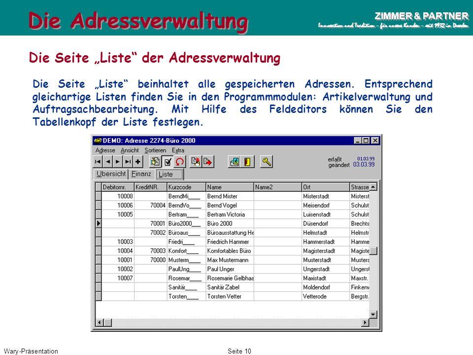 Wary-PräsentationSeite 9 ZIMMER & PARTNER Innovation und Tradition – für unsere Kunden – seit 1932 in Dresden ZIMMER & PARTNER Innovation und Traditio