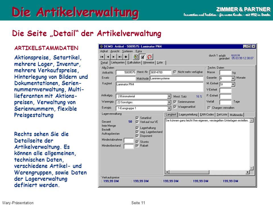 Wary-PräsentationSeite 10 ZIMMER & PARTNER Innovation und Tradition – für unsere Kunden – seit 1932 in Dresden ZIMMER & PARTNER Innovation und Traditi