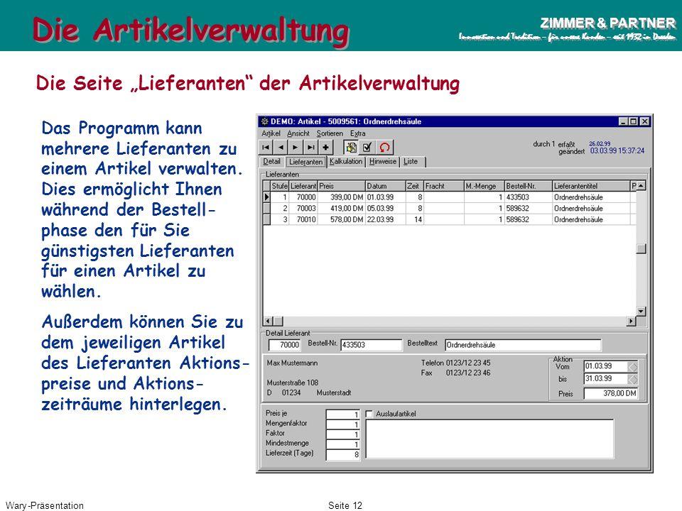 Wary-PräsentationSeite 11 ZIMMER & PARTNER Innovation und Tradition – für unsere Kunden – seit 1932 in Dresden ZIMMER & PARTNER Innovation und Traditi
