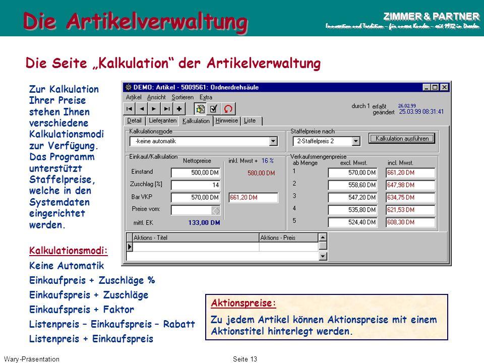 Wary-PräsentationSeite 12 ZIMMER & PARTNER Innovation und Tradition – für unsere Kunden – seit 1932 in Dresden ZIMMER & PARTNER Innovation und Traditi