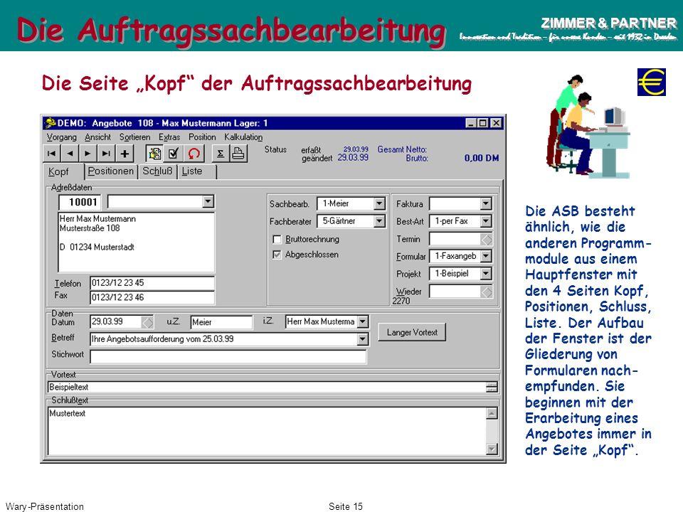 Wary-PräsentationSeite 14 ZIMMER & PARTNER Innovation und Tradition – für unsere Kunden – seit 1932 in Dresden ZIMMER & PARTNER Innovation und Traditi