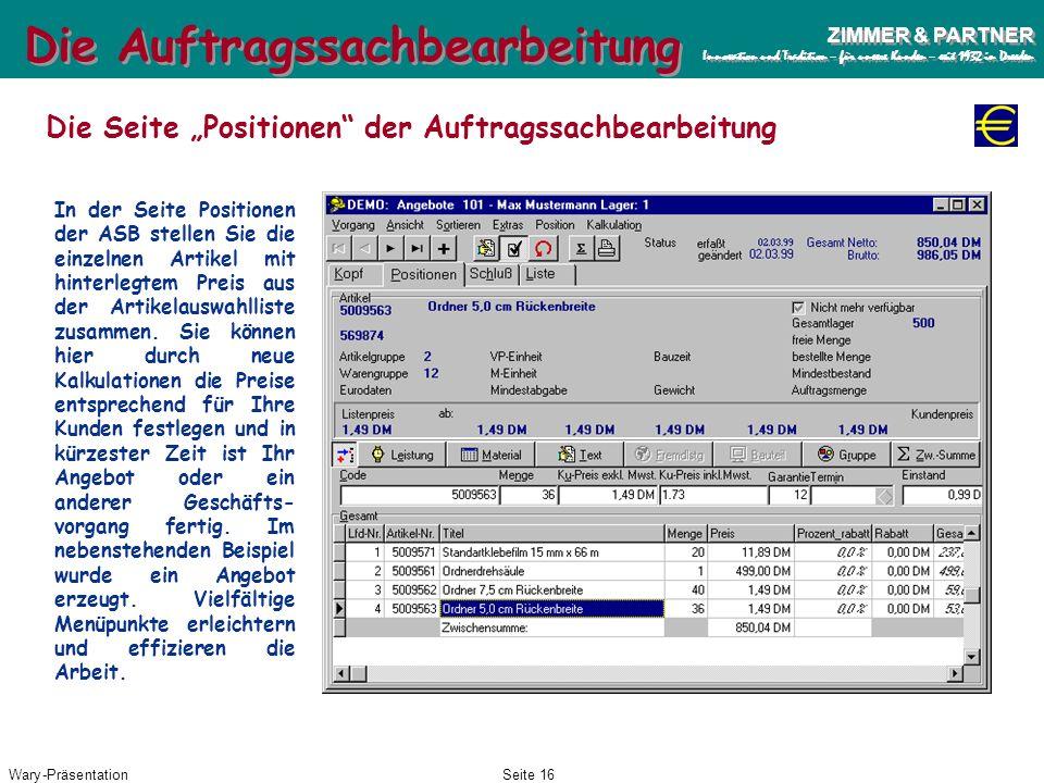 Wary-PräsentationSeite 15 ZIMMER & PARTNER Innovation und Tradition – für unsere Kunden – seit 1932 in Dresden ZIMMER & PARTNER Innovation und Traditi
