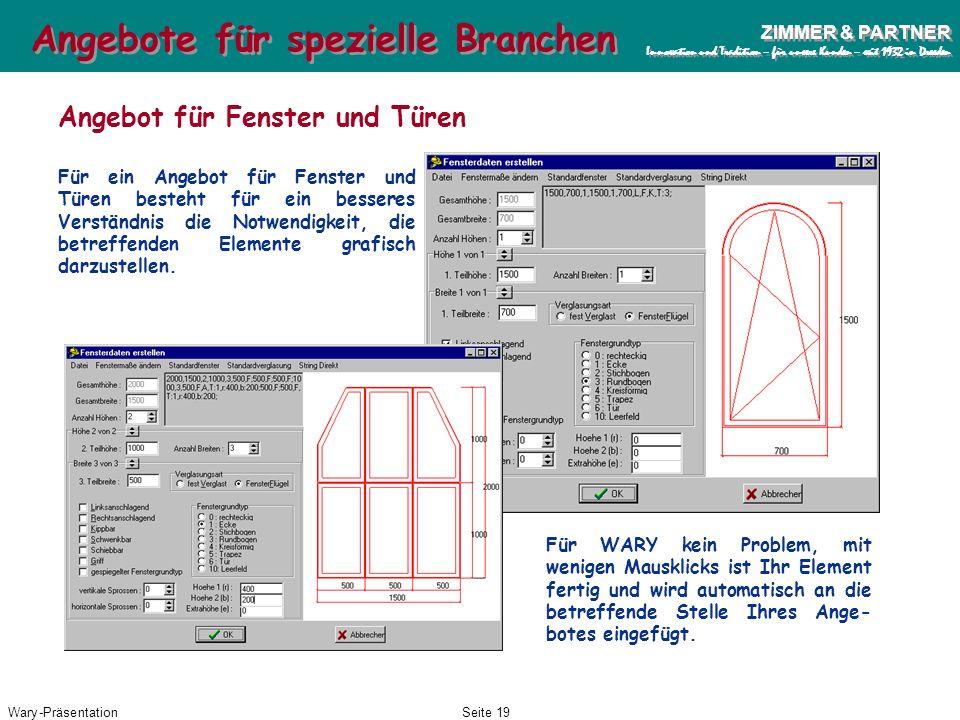Wary-PräsentationSeite 18 ZIMMER & PARTNER Innovation und Tradition – für unsere Kunden – seit 1932 in Dresden ZIMMER & PARTNER Innovation und Traditi