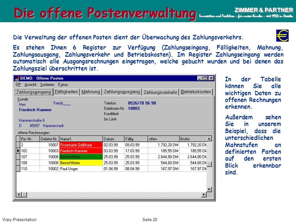 Wary-PräsentationSeite 19 ZIMMER & PARTNER Innovation und Tradition – für unsere Kunden – seit 1932 in Dresden ZIMMER & PARTNER Innovation und Traditi