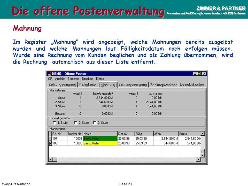 Wary-PräsentationSeite 22 ZIMMER & PARTNER Innovation und Tradition – für unsere Kunden – seit 1932 in Dresden ZIMMER & PARTNER Innovation und Traditi