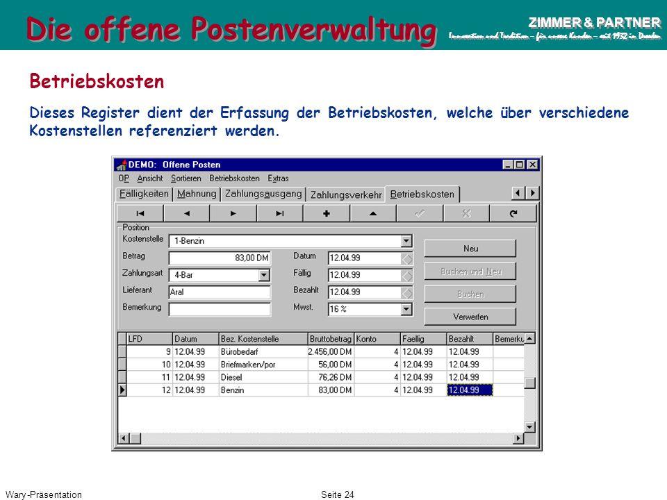 Wary-PräsentationSeite 23 ZIMMER & PARTNER Innovation und Tradition – für unsere Kunden – seit 1932 in Dresden ZIMMER & PARTNER Innovation und Traditi