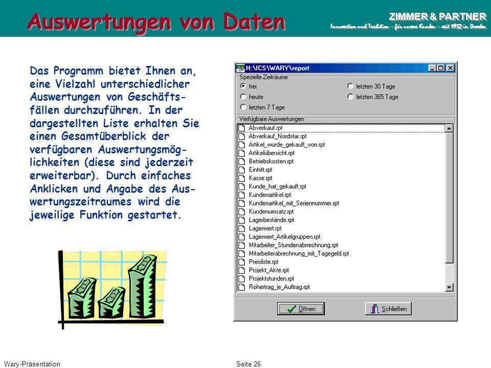 Wary-PräsentationSeite 25 ZIMMER & PARTNER Innovation und Tradition – für unsere Kunden – seit 1932 in Dresden ZIMMER & PARTNER Innovation und Traditi