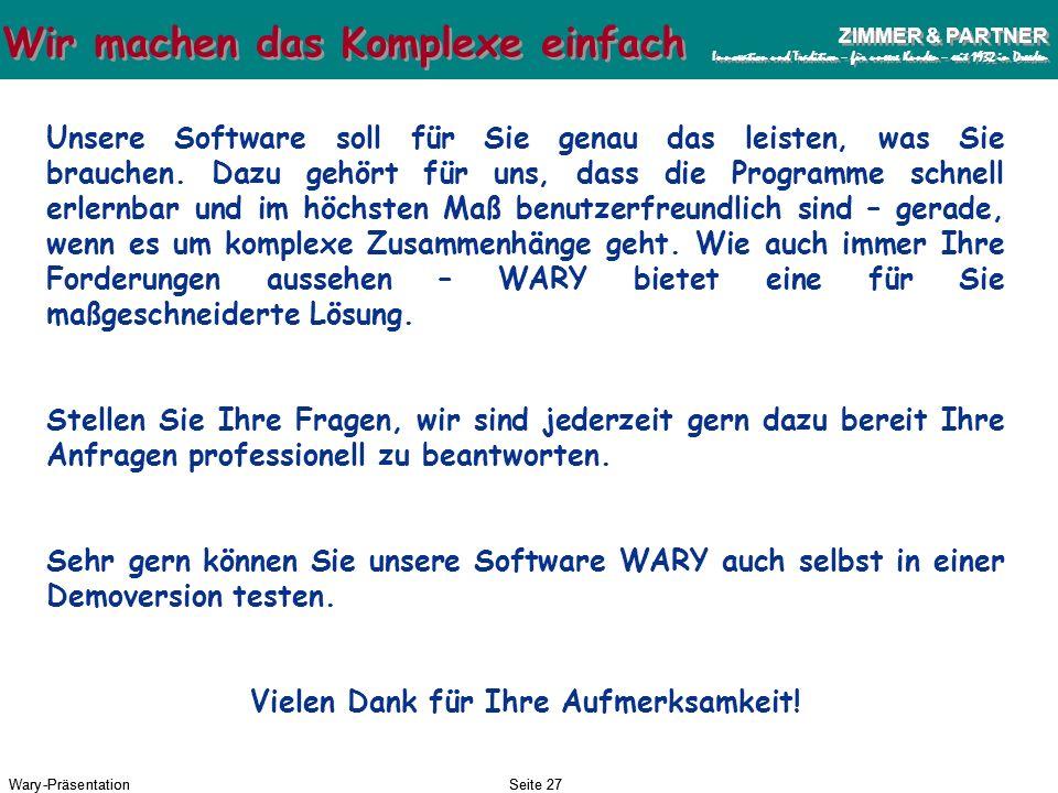 Wary-PräsentationSeite 26 ZIMMER & PARTNER Innovation und Tradition – für unsere Kunden – seit 1932 in Dresden ZIMMER & PARTNER Innovation und Traditi
