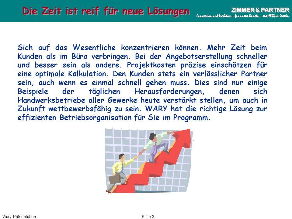 Wary-PräsentationSeite 2 ZIMMER & PARTNER Innovation und Tradition – für unsere Kunden – seit 1932 in Dresden ZIMMER & PARTNER Innovation und Traditio