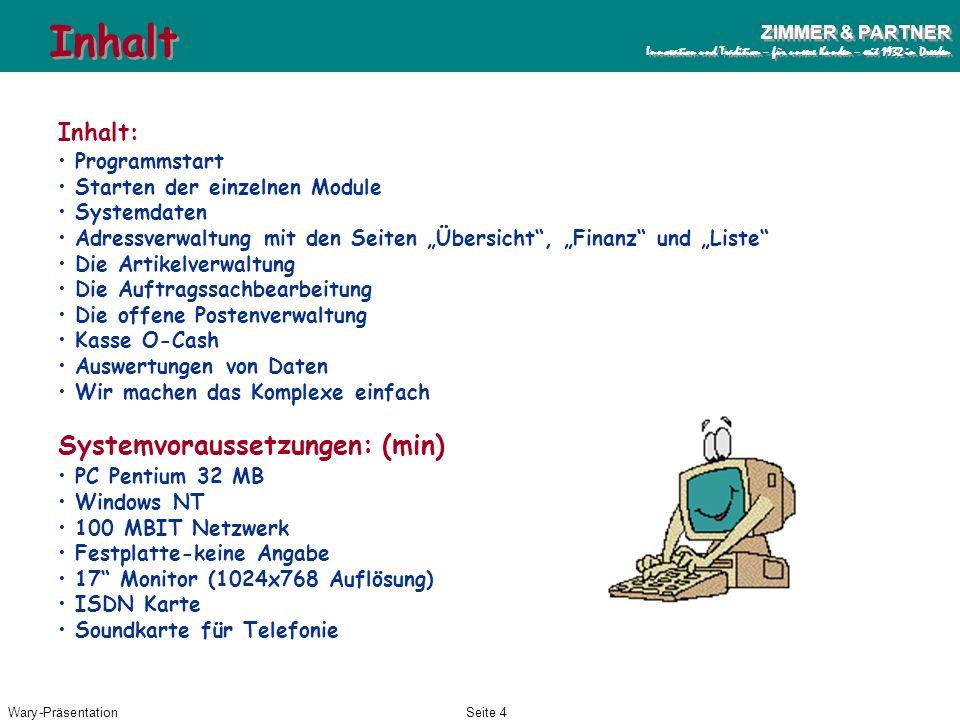 Wary-PräsentationSeite 3 ZIMMER & PARTNER Innovation und Tradition – für unsere Kunden – seit 1932 in Dresden ZIMMER & PARTNER Innovation und Traditio