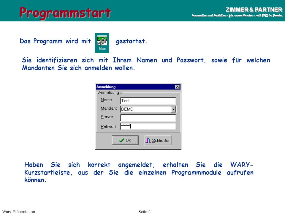 Wary-PräsentationSeite 4 ZIMMER & PARTNER Innovation und Tradition – für unsere Kunden – seit 1932 in Dresden ZIMMER & PARTNER Innovation und Traditio