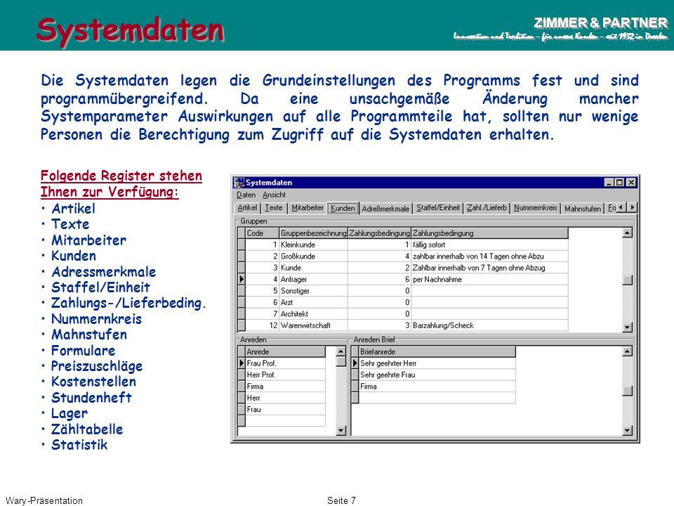 Wary-PräsentationSeite 6 ZIMMER & PARTNER Innovation und Tradition – für unsere Kunden – seit 1932 in Dresden ZIMMER & PARTNER Innovation und Traditio