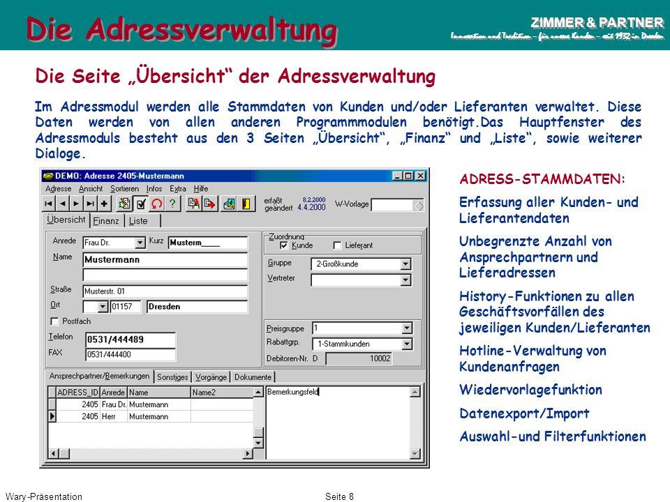 Wary-PräsentationSeite 7 ZIMMER & PARTNER Innovation und Tradition – für unsere Kunden – seit 1932 in Dresden ZIMMER & PARTNER Innovation und Traditio