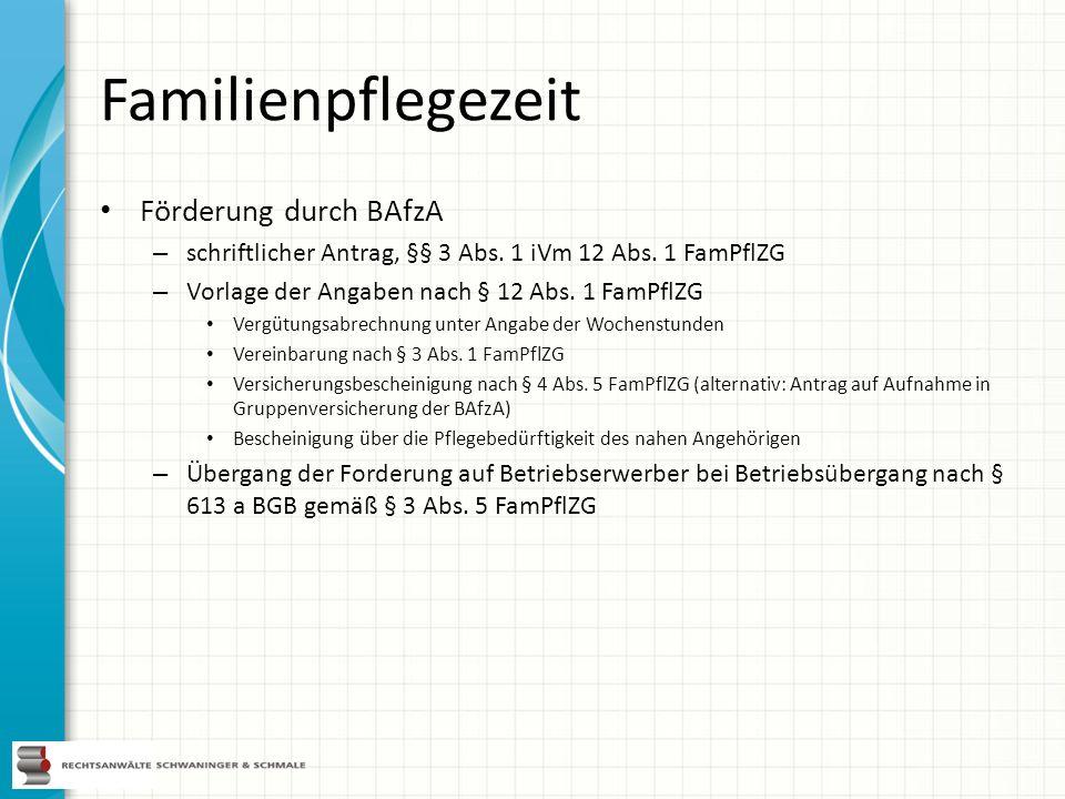 Familienpflegezeit Förderung durch BAfzA – schriftlicher Antrag, §§ 3 Abs. 1 iVm 12 Abs. 1 FamPflZG – Vorlage der Angaben nach § 12 Abs. 1 FamPflZG Ve