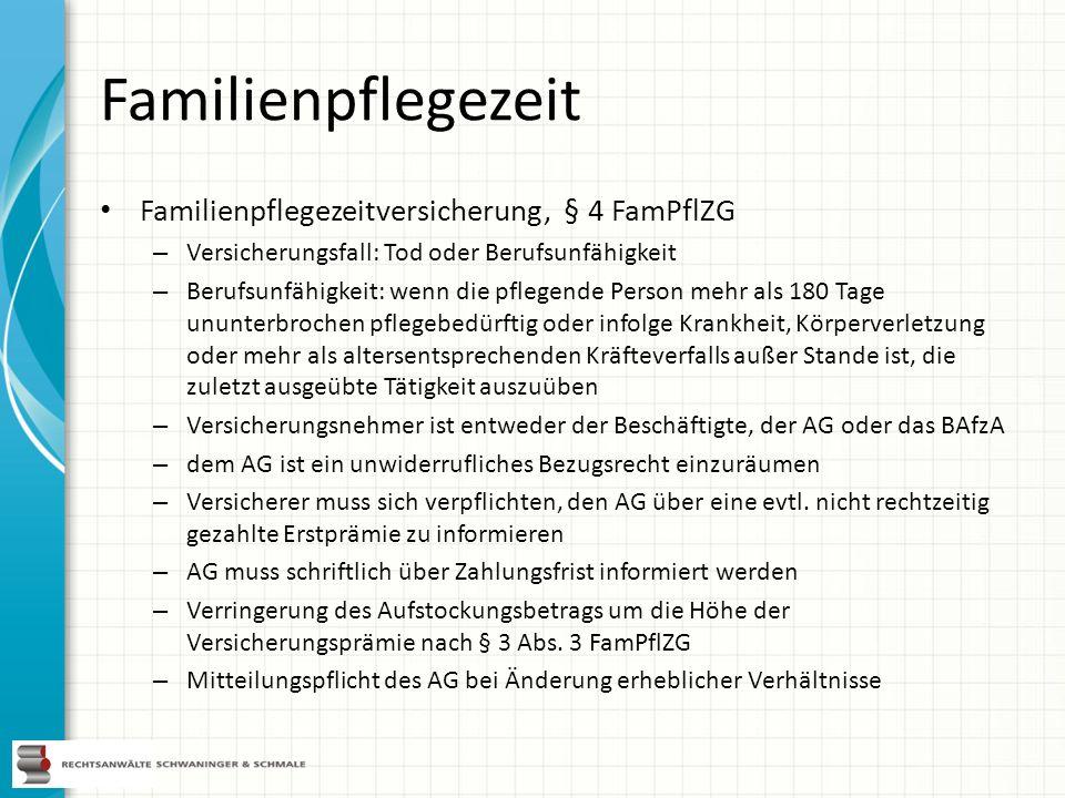 Familienpflegezeit Familienpflegezeitversicherung, § 4 FamPflZG – Versicherungsfall: Tod oder Berufsunfähigkeit – Berufsunfähigkeit: wenn die pflegend