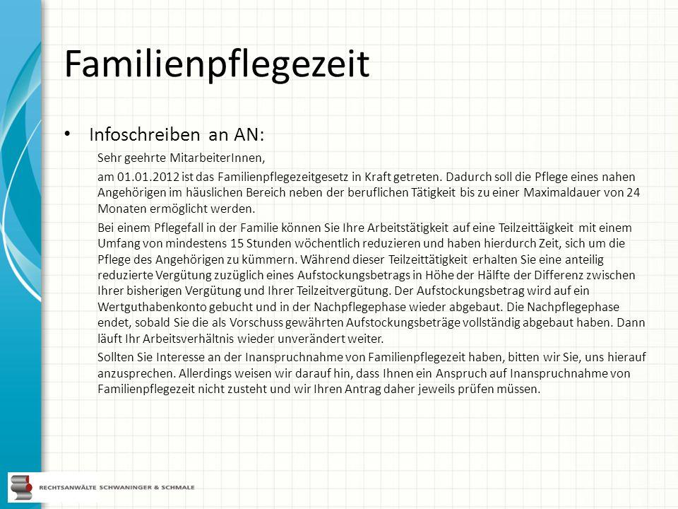 Familienpflegezeit Infoschreiben an AN: Sehr geehrte MitarbeiterInnen, am 01.01.2012 ist das Familienpflegezeitgesetz in Kraft getreten. Dadurch soll