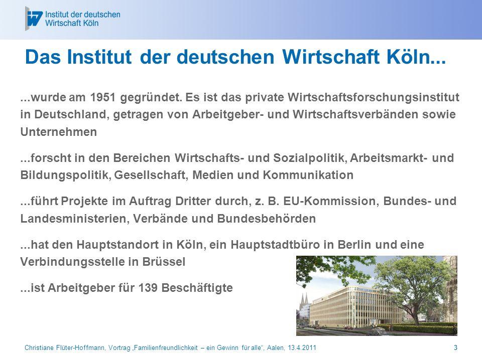Christiane Flüter-Hoffmann, Vortrag Familienfreundlichkeit – ein Gewinn für alle, Aalen, 13.4.20113 Das Institut der deutschen Wirtschaft Köln......wu